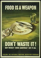 Poster: Food is a Weapon. Don't waste it.