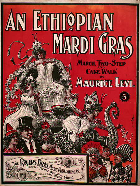 Sheet Music Cover, Ethiopian Mardi Gras March Two Step & Cake Walk, 1899, Public Domain, Wikimedia Commons
