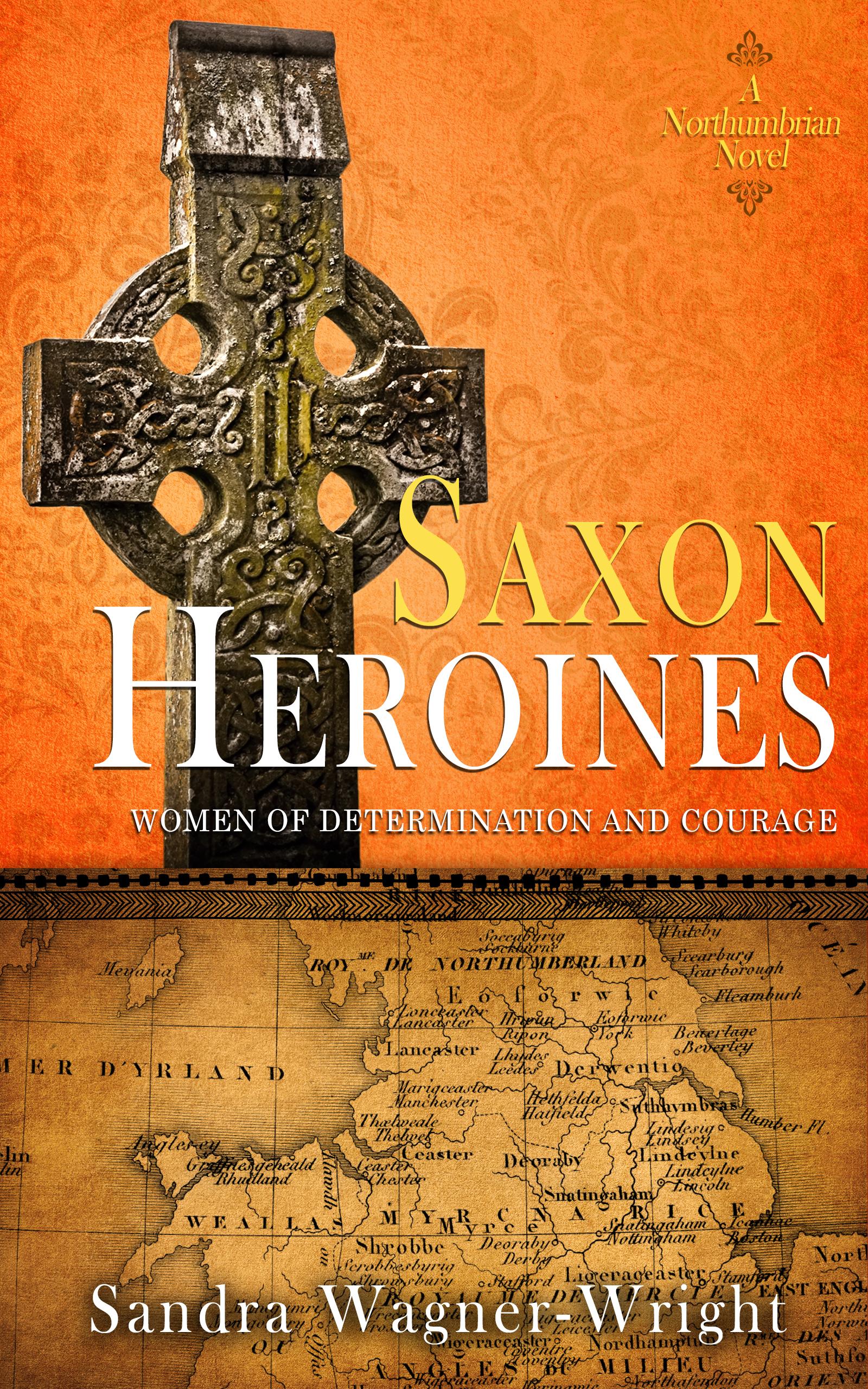 Saxon Heroines: A Northumbrian Novel Cover