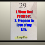 PLAN NOW FOR LEAP DAY TRADITIONS
