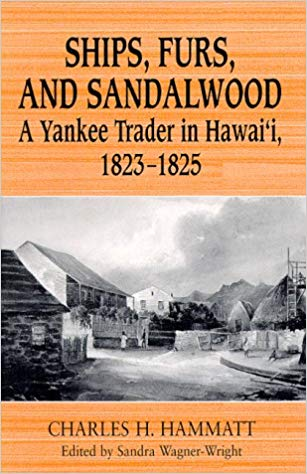 Ships, Furs, and Sandalwood: A Yankee Trader in Hawai'i, 1823-1825 Cover